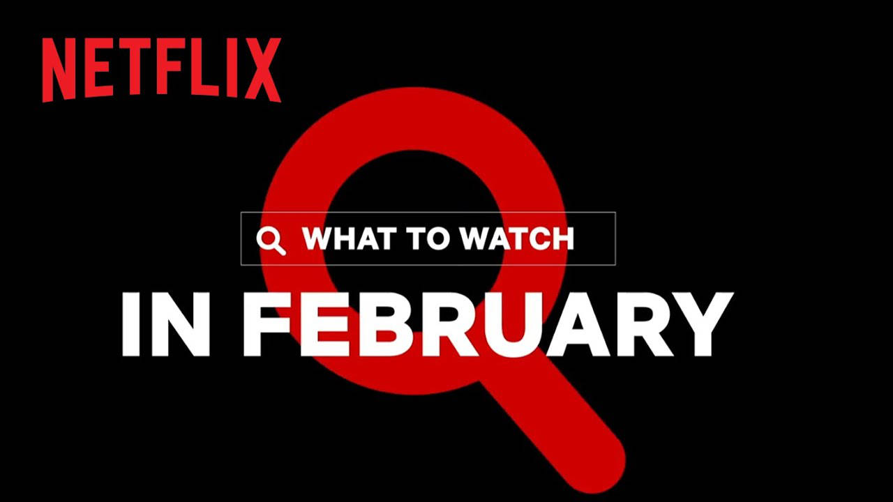 Netflix February 2021 Movie and TV Titles Announced