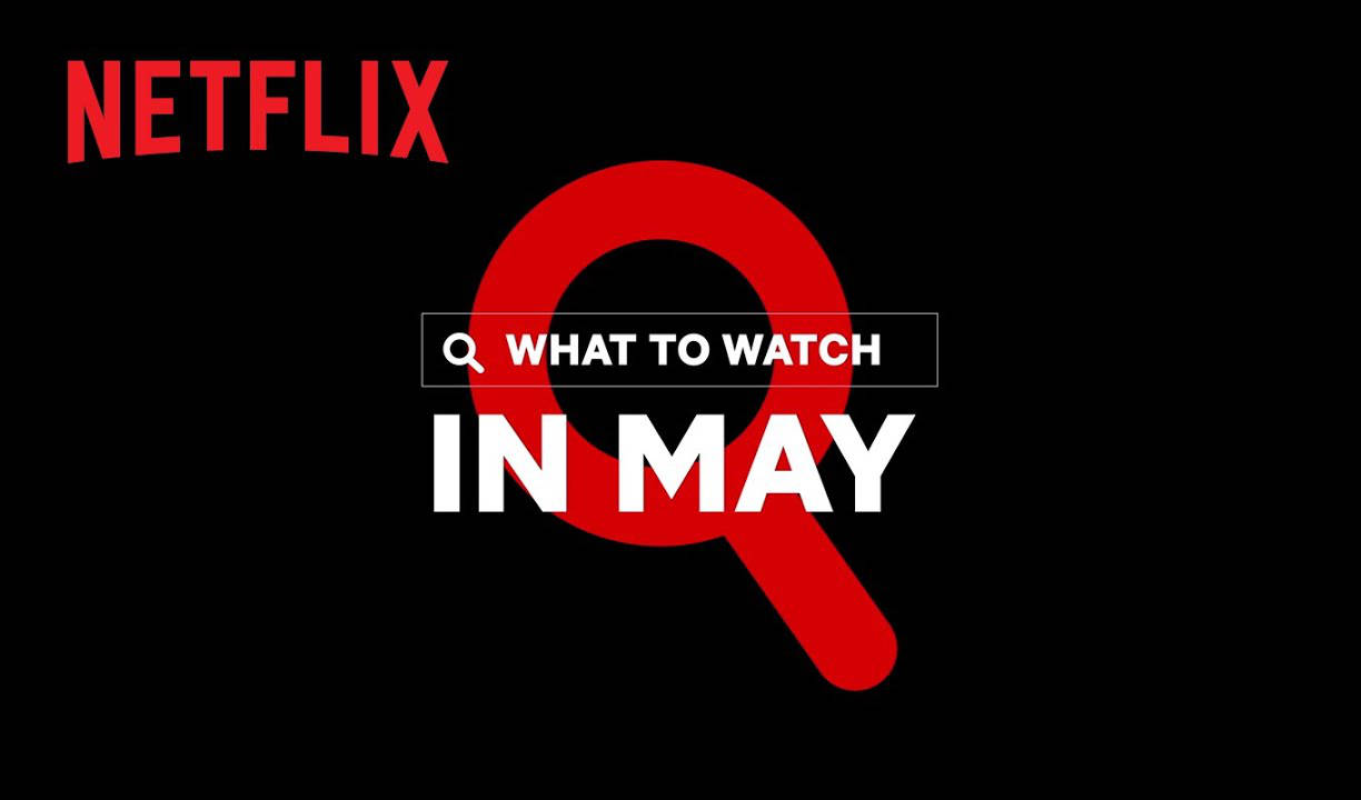 Netflix May 2021 Movie and TV Titles Announced