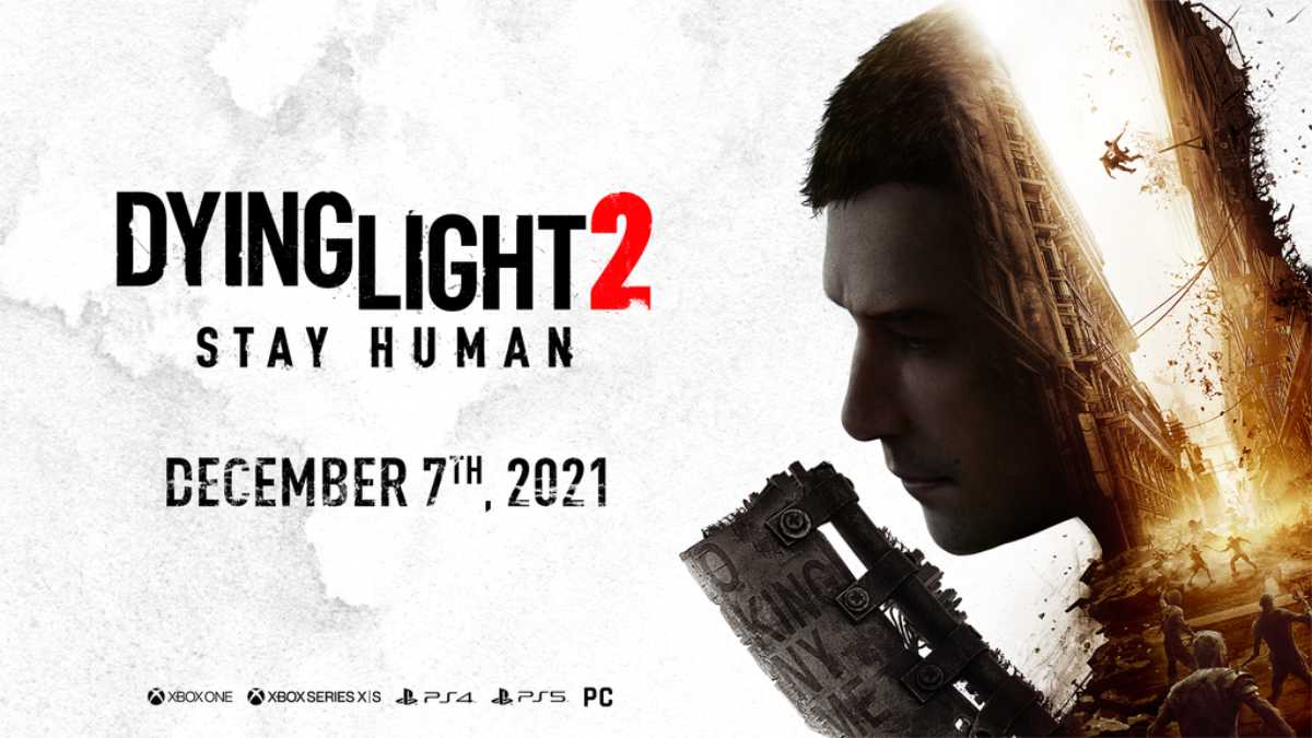 Dying Light 2 Stay Human Release Date and Gameplay