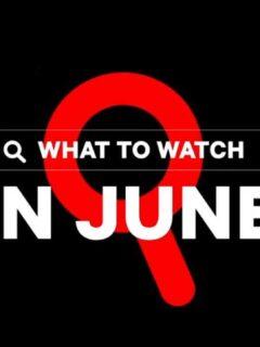 Netflix June 2021 Movies, TV Shows and Originals