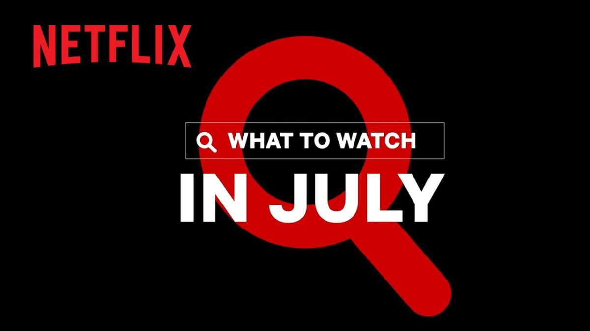 New on Netflix July 2021: Movies, TV and Originals