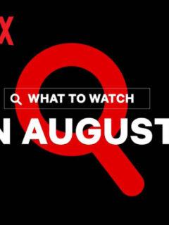 New on Netflix August 2021: Movies, TV and Originals
