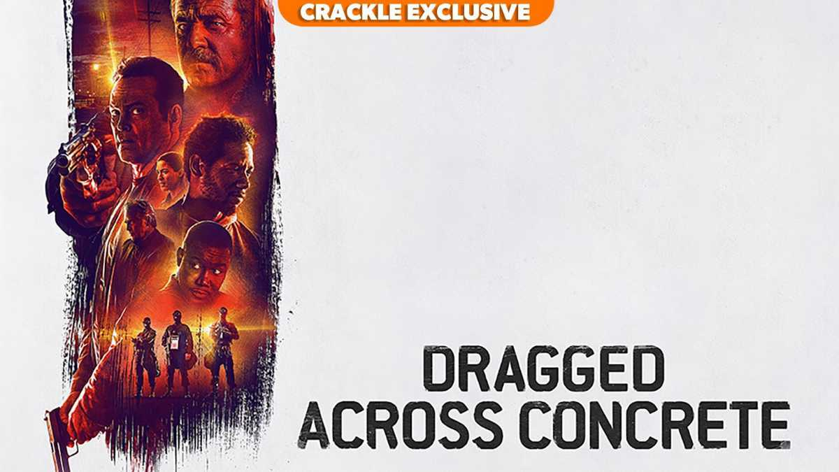 Dragged Across Concrete - Crackle August 2021