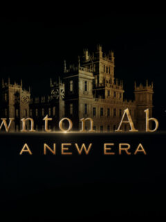 Downton Abbey: A New Era Release Set for March 2022