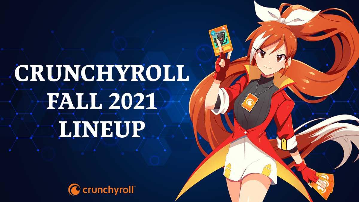 Crunchyroll Fall 2021 Lineup Announced